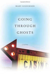 """Going Through Ghosts"" - A Literary Novel by Mary Sojourner"