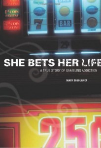 """She Bets Her Life"" - A Memoir by Mary Sojourner"