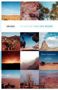 Solace - Rituals of Loss and Desire - A Book by Mary Sojourner
